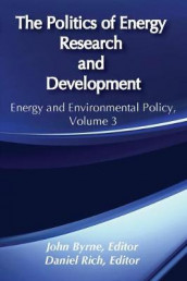 The Politics of Energy Research and Development av John Byrne (Heftet)