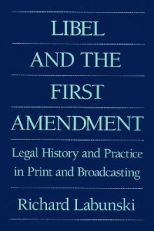 Libel and the First Amendment av Richard E. Labunski (Heftet)