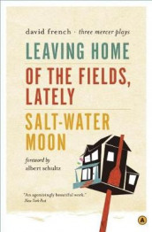 Leaving Home, Of the Fields, Lately, and Salt-Water Moon av David French (Heftet)