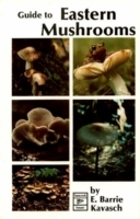 Guide to Eastern Mushrooms av E. Barrie Kavasch (Heftet)