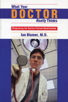 What Your Doctor Really Thinks av Ian Blumer (Heftet)