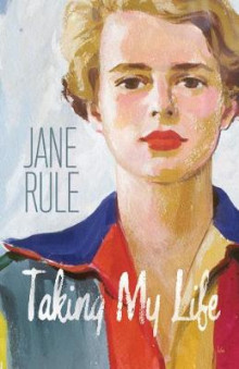 Taking My Life av Jane Rule (Heftet)