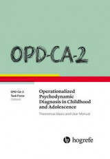 Omslag - OPD-CA-2 Operationalized Psychodynamic Diagnosis in Childhood and Adolescence: Theoretical Basis and User Manual 2017