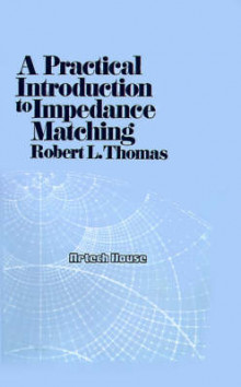 A Practical Introduction to Impedance Matching av Robert L. Thomas, Robert L. Thomas og Robert L. Thomas (Innbundet)