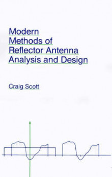 Modern Methods of Reflector Antenna Analysis and Design av Craig Scott (Innbundet)