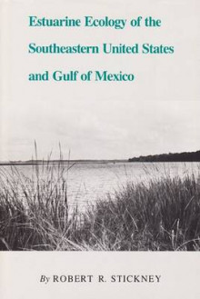 Estuarine Ecology of the Southeastern United States and Gulf of Mexico av Robert R. Stickney (Innbundet)