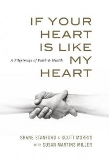 If Your Heart Is Like My Heart av Shane Stanford, Scott Morris og Professor Susan Miller (Heftet)
