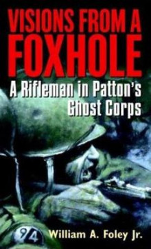 Visions From A Foxhole av William Foley (Heftet)