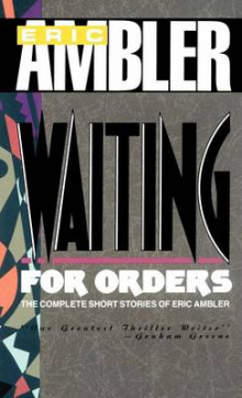 Waiting for Orders av Eric Ambler (Innbundet)