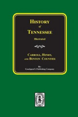 Omslag - History of Carroll, Henry and Benton Counties Tennessee.