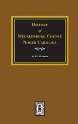Omslag - Mecklenburg County, North Carolina, the History Of.