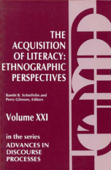 The Acquisition of Literacy av Bambi Schieffelin, Perry Gilmore og Unknown (Heftet)