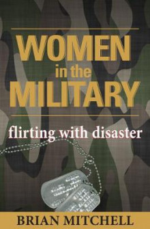 Women in the Military av Brian Mitchell (Innbundet)