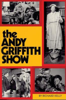 The Andy Griffith Show av Richard Kelly (Heftet)