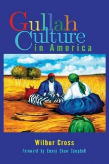 Gullah Culture in America av Wilbur Cross (Heftet)