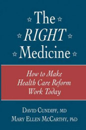 The Right Medicine av David Cundiff og Mary Ellen McCarthy (Innbundet)