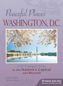 Peaceful Places: Washington, D.C. av Judy Colbert og Denis Collins (Heftet)