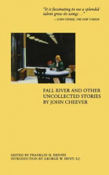 Fall River and Other Uncollected Stories av John Cheever (Heftet)