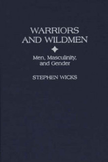 Warriors and Wildmen av Stephen Wicks (Innbundet)
