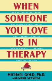 When Someone You Love is in Therapy av Michael Gold og Marie Scampini (Heftet)