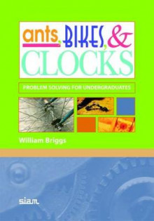 Ants, Bikes, and Clocks av William Briggs (Heftet)