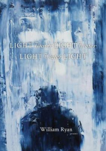 Light Water Light Water Light Water Light av William Ryan (Heftet)