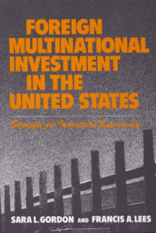 Foreign Multinational Investment in the United States av Sara L. Gordon og Francis A. Lees (Innbundet)