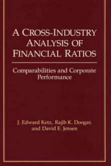 A Cross-Industry Analysis of Financial Ratios av J. Edward Ketz, Rajib K. Doogar og David E. Jensen (Innbundet)
