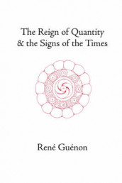The Reign of Quantity and the Signs of the Times av Rene Guenon (Innbundet)