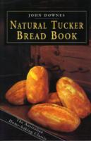 The Natural Tucker Bread Book av John Downes (Heftet)