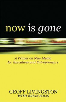 Now Is Gone av Geoff Livingston og Brian Solis (Heftet)
