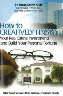 How to Creatively Finance Your Real Estate Investments and Build Your Personal Fortune av Susan Smith Alvis (Heftet)