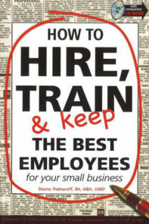 How to Hire, Train and Keep the Best Employees av Dianna Podmoroff (Heftet)