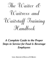 The Waiter, Waitress and Waitstaff Training Handbook av Lora Arduser og Douglas Robert Brown (Heftet)