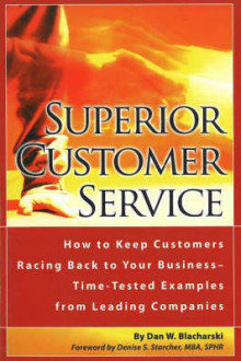 Superior Customer Service av Dan W. Blacharski (Heftet)