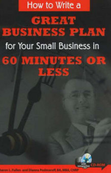 How to Write a Great Business Plan for Your Small Business in 60 Seconds or Less av Sharon L. Fullen og Dianna Podmoroff (Blandet mediaprodukt)