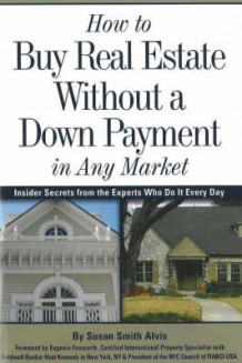 How to Buy Real Estate without a Down Payment in Any Market av Susan Smith Alvis (Heftet)