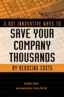 2,001 Innovative Ways to Save Your Company Thousands by Reducing Costs av Cheryl L. Russell (Heftet)