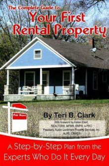 Complete Guide to Your First Rental Property av Teri B. Clark (Heftet)