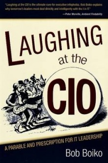 Laughing at the CIO av Bob Boiko (Heftet)