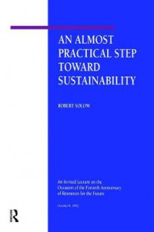 An Almost Practical Step Toward Sustainability av Robert M. Solow (Heftet)