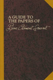 Guide to the Papers of Pierre Clement Laussat av Angelita Rosal, Margaret Katz, Renee Peck, Historic New Orleans Collections og Jon Kukla (Heftet)