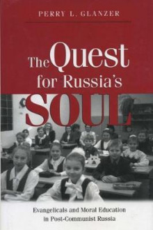The Quest for Russia's Soul av Perry L. Glanzer (Innbundet)
