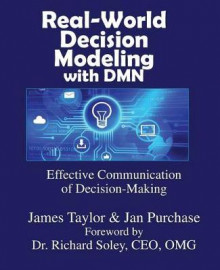 Real-World Decision Modeling with Dmn av James Taylor og Jan Purchase (Heftet)