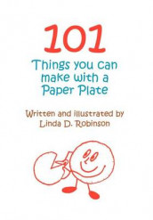 101 Things You Can Make with a Paper Plate av Linda D. Robinson (Innbundet)