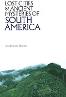 Lost Cities & Ancient Mysteries of South America av David Hatcher Childress (Heftet)