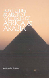 Lost Cities & Ancient Mysteries of Africa and Arabia av David Hatcher Childress (Heftet)