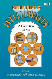 Multiple Intelligences av James A. Bellanca og Robin J. Fogarty (Heftet)