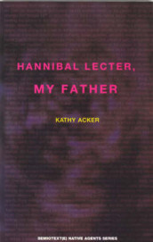 Hannibal Lecter, My Father av Kathy Acker og Chris Kraus (Heftet)