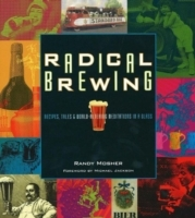 Radical Brewing av Randy Mosher (Heftet)